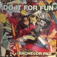 The Bachelor Pad / Do It For Fun