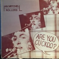 Ian Mitchell & Rollers / Are You Cuckoo ?