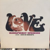 Love / Electrically Speaking : Live In Concert