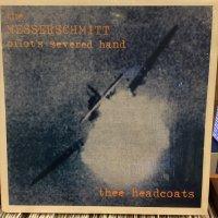 Thee Headcoats / The Messerschmitt Pilot's Severed Hand