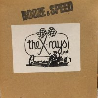 The X-Rays / Booze & Speed