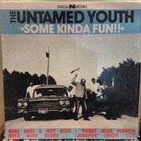 The Untamed Youth / Some Kinda Fun
