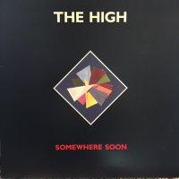 The High / Somewhere Soon