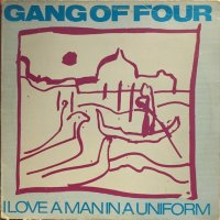 Gang Of Four / I Love A Man In A Uniform