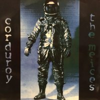 Corduroy + The Meices / Split