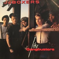 JoBoxers / Like Gangbusters