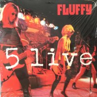 Fluffy / 5 Live