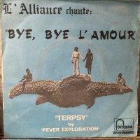 L'Alliance + Fever Exploration / Bye, Bye L'Amour
