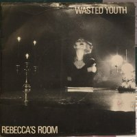 Wasted Youth / Rebecca's Room