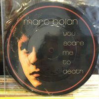 Marc Bolan / You Scare Me To Death