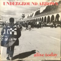 Underground Arrows / Alive Today