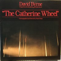 """David Byrne / Songs From The Broadway Production Of """"The Catherine Wheel"""""""