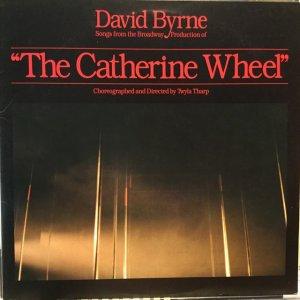 """画像1: David Byrne / Songs From The Broadway Production Of """"The Catherine Wheel"""""""
