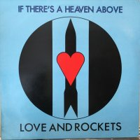Love And Rockets / If There's A Heaven Above
