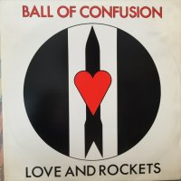 Love And Rockets / Ball Of Confusion