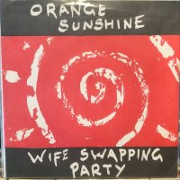 Orange Sunshine / Wife Swapping Party