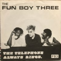 The Fun Boy Three / The Telephone Always Rings