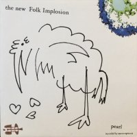 The New Folk Implosion / Pearl