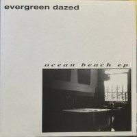 Evergreen Dazed / Ocean Beach EP