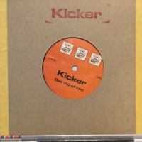Kicker / Get Rid Of Him