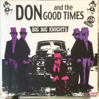 Don And The Good Times / Big Big Knights