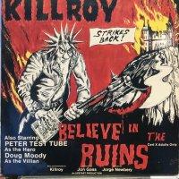 Killroy / Believe In The Ruins