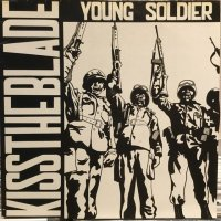 Kiss The Blade / Young Soldier