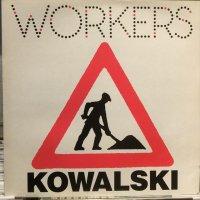 Kowalski / Workers