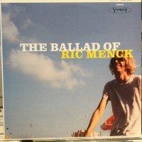 Ric Menck / The Ballad Of Ric Menck