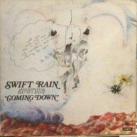 Swift Rain / Coming Down