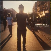 Embrace / The Good Will Out