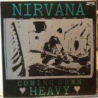 Nirvana / Coming Down Heavy