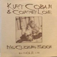 Kurt Cobain & Courtney Love / It's Closing Soon