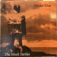 The Mock Turtles / Wicker Man