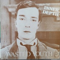 Wasted Youth / From The Inner Depth