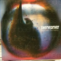 Swervedriver / Never Lose That Feeling