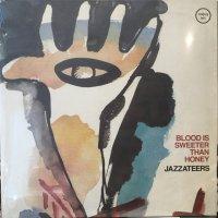 Jazzateers / Blood Is Sweeter Than Honey