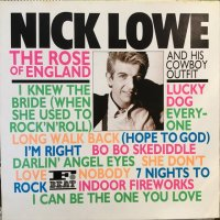Nick Lowe And His Cowboy Outfit / The Rose Of England