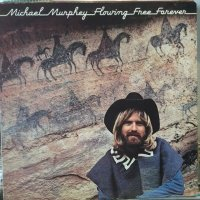 Michael Murphey / Flowing Free Forever