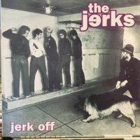 The Jerks / Jerk Off