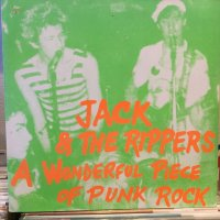 Jack & The Rippers / A Wonderful Piece Of Punk Rock