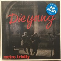 Metro Trinity / Die Young