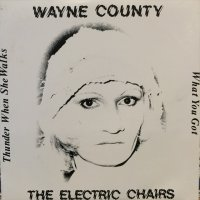 Wayne County & The Electric Chairs / Thunder When She Walks