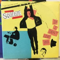 Squeeze / If I Didn't Love You