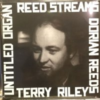 Terry Riley / Reed Streams
