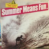 VA / California Surf Music 1962-1974 Summer Means Fun