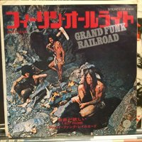 Grand Funk Railroad / Feelin' Alright