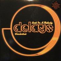 Delays / Lost In A Melody