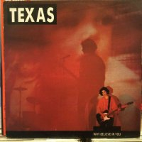 Texas / Why Believe In You