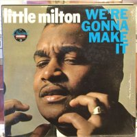 Little Milton / We're Gonna Make It
